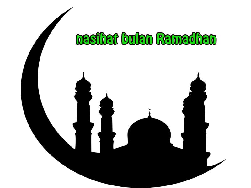 nasihat bulan ramadhan